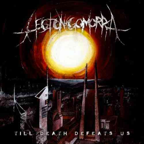 "Legion Of Gomorra ""Till Death Defeats Us"" CD"