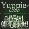 "Yuppie-Club / Oh Yeahhhh ""Fucking Grind"" Split-CD"