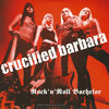 "Crucified Barbara ""Rock 'n' Roll Bachelor"" Single-Vinyl"